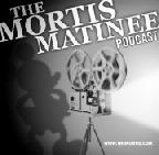 The Mortis Matinee